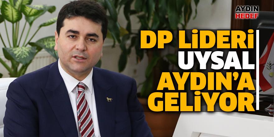 DP Lideri Uysal, Aydın'a geliyor
