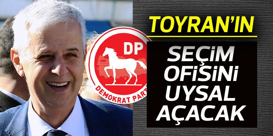 Toyran'ın seçim ofisini Uysal açacak