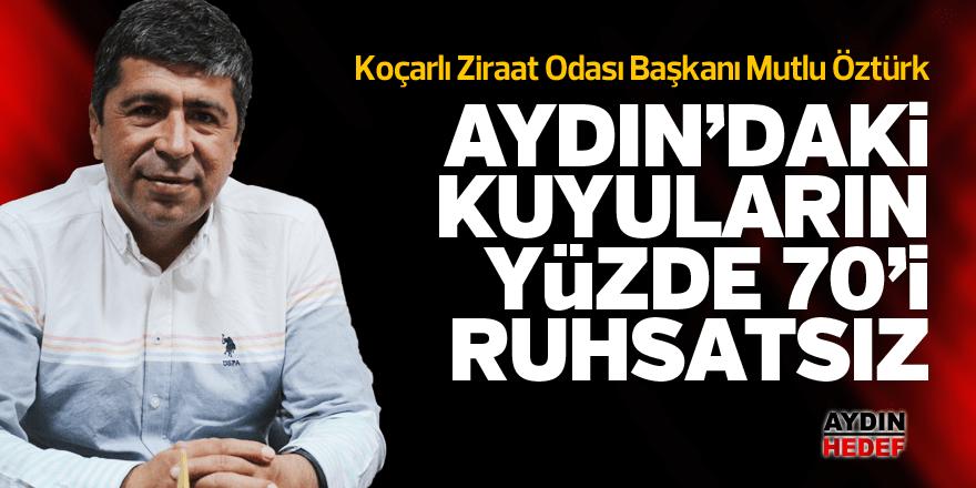 Aydın'daki kuyuların yüzde 70'i ruhsatsız