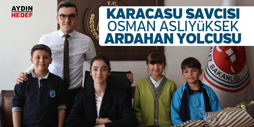 Karacasu Savcısı Aslıyüksek, Ardahan yolcusu