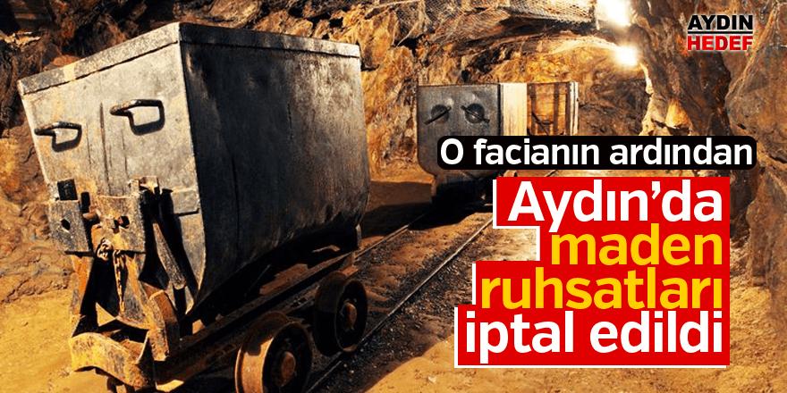 Maden ruhsatları iptal edildi