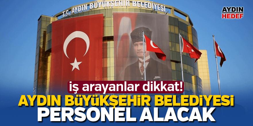 Aydın Büyükşehir Belediyesi personel alacak