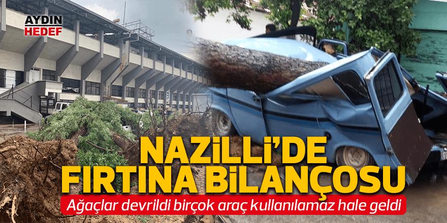 FIRTINA NAZİLLİ'Yİ FELÇ ETTİ