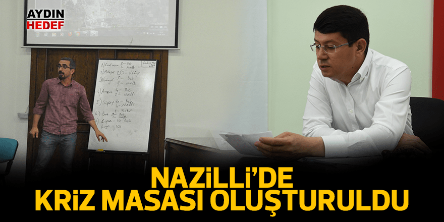 Nazilli'de kriz masası oluşturuldu