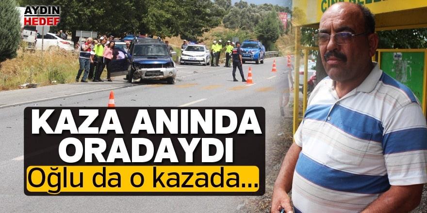 Kaza anında oradaydı...
