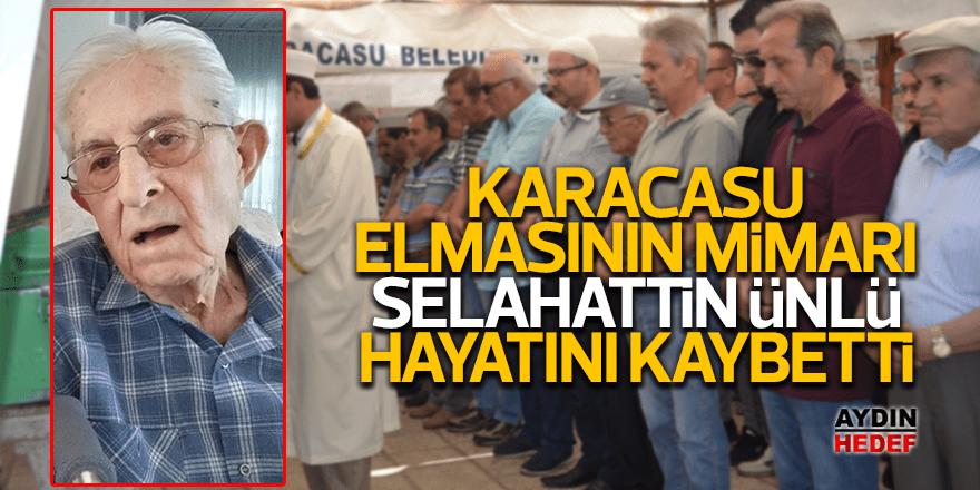 Karacasu elmasının mimarı Selahattin Ünlü hayatını kaybetti