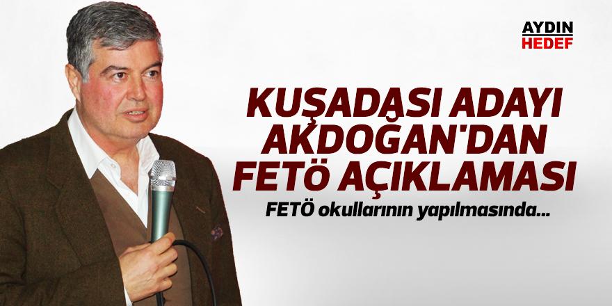 Kuşadası adayı Akdoğan'dan FETÖ açıklaması