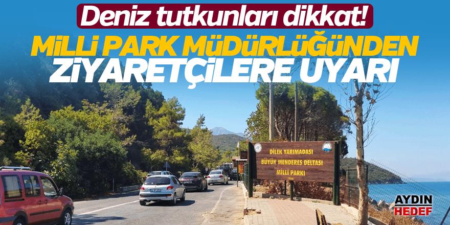 Milli Park Müdürlüğünden ziyaretçilere uyarı
