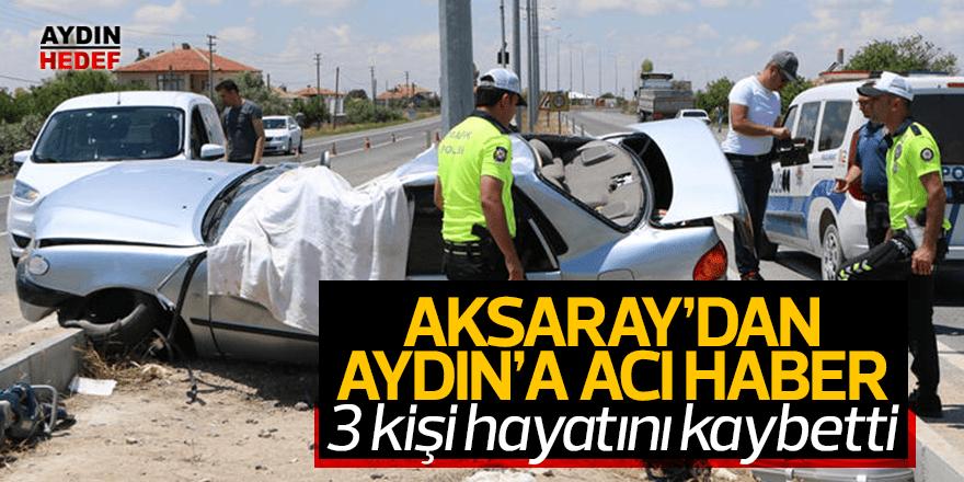 Aydınlı aile Aksaray'da kaza yaptı: 3 ölü