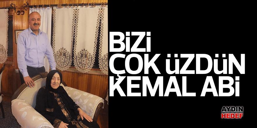 """""""Bizi çok üzdün Kemal Abi"""""""