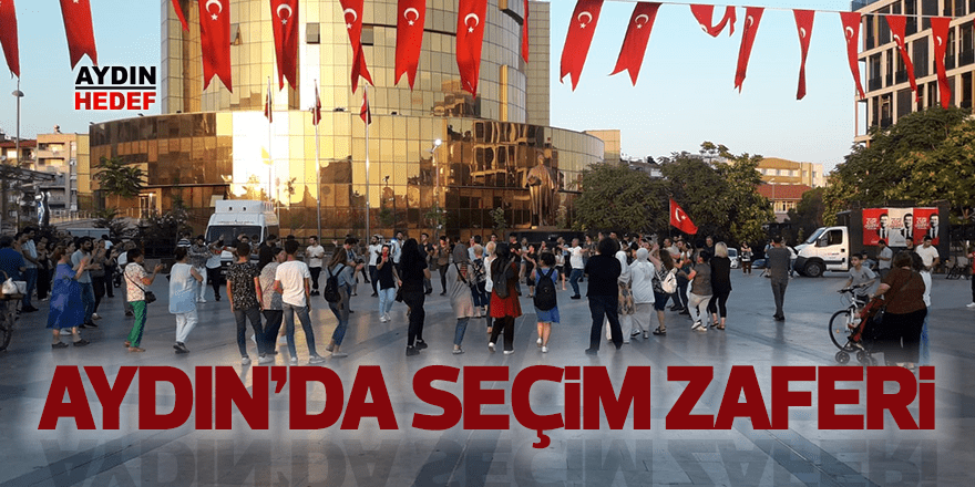 Aydın'da seçim zaferi