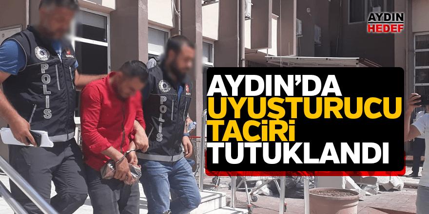 Aydın'da uyuşturucu satıcısı tutuklandı