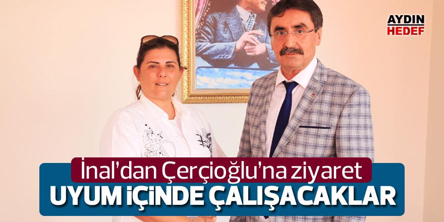 İnal, Çerçioğlu'nu Ziyaret Etti