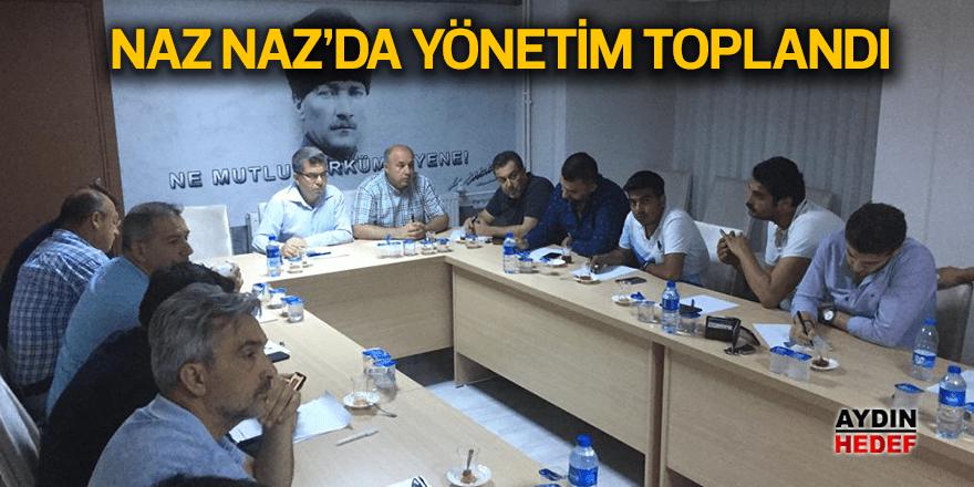 Naz-Naz'da yönetim toplandı