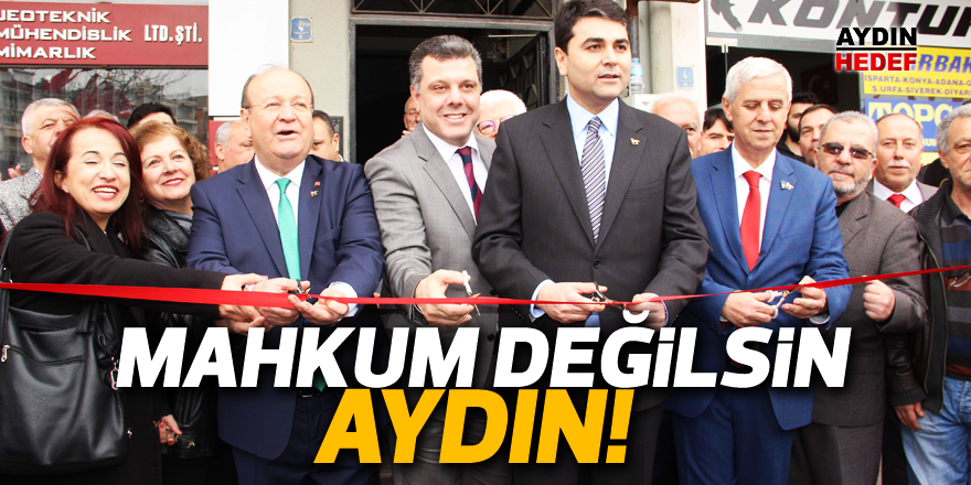 MAHKUM DEĞİLSİN AYDIN!