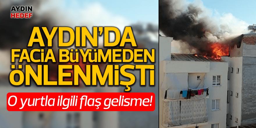 Aydın'da yurt yangınında flaş gelişme