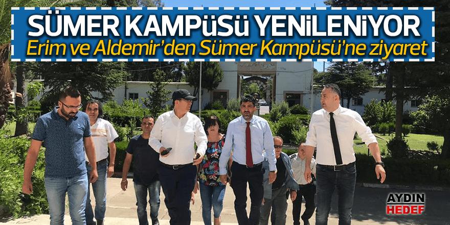 Erim ve Aldemir, Sümer Kampüsü'nü ziyaret etti