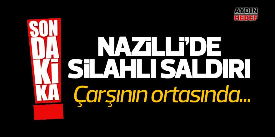 Nazilli'de silahlı saldırı
