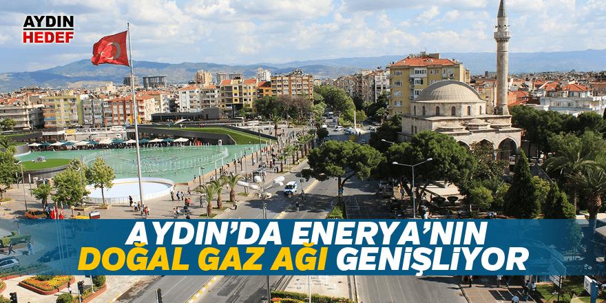 Enerya'nın doğal gaz ağı genişliyor
