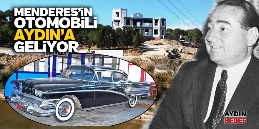 Menderes'in otomobili Aydın'a geliyor