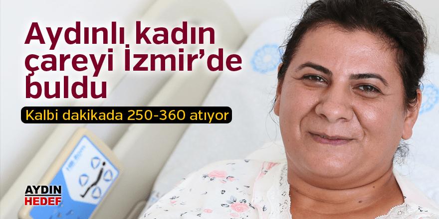 Aydınlı kadın çareyi İzmir'de buldu