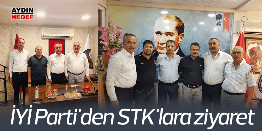 İYİ Parti'den STK'lara ziyaret