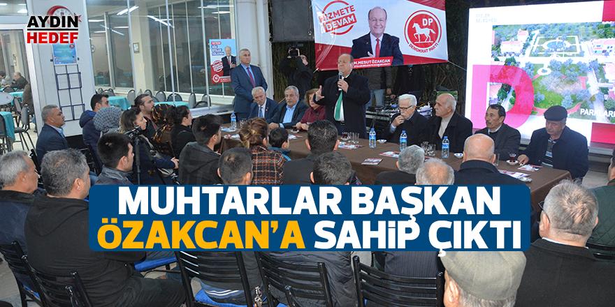 Muhtarlar Başkan Özakcan'a sahip çıktı