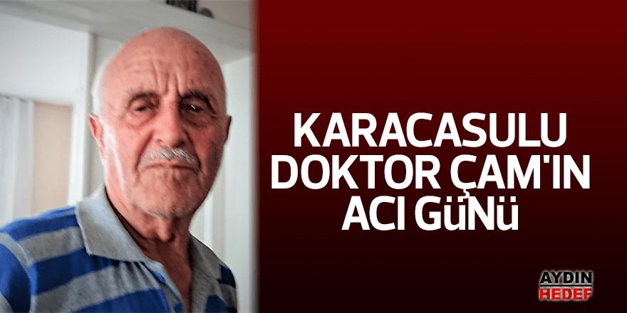 Karacasulu doktor Çam'ın acı günü