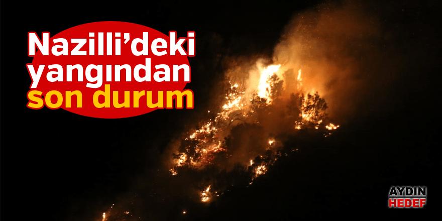 Nazilli'de büyük yangında son durum