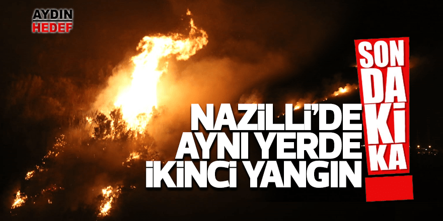 Nazilli'de aynı yerde yangın