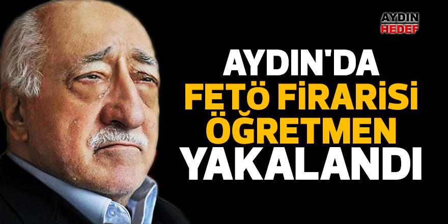 Aydın'da firari FETÖ üyesi yakalandı