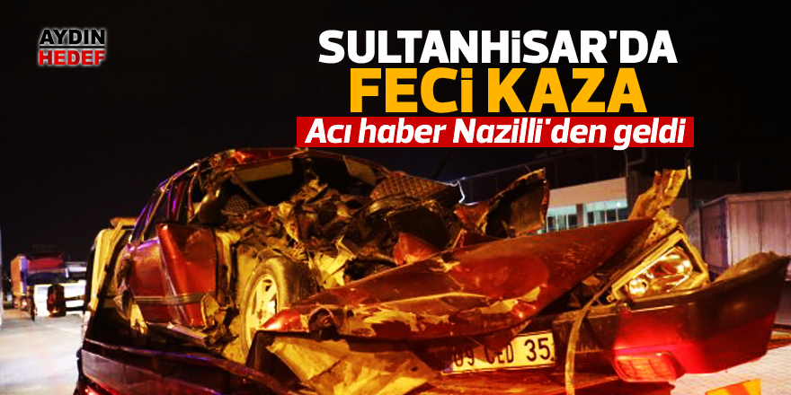 Sultanhisar'da feci kaza