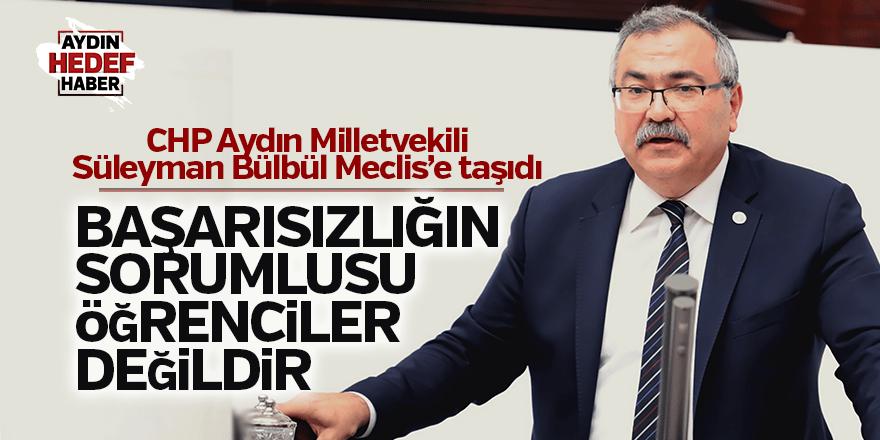 CHP'li Bülbül'den eğitim sistemine eleştiri