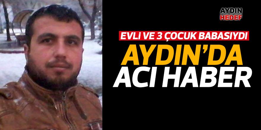 Aydın'da acı haber
