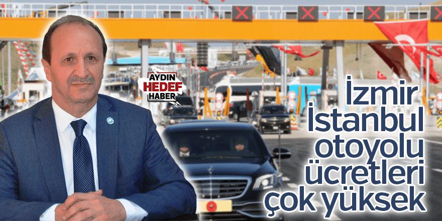 İzmir-İstanbul otoyolu ücretleri çok yüksek