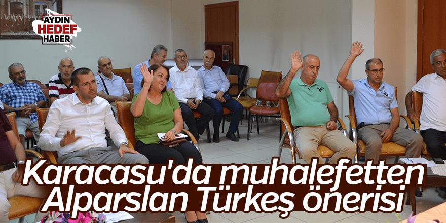 Karacasu'da muhalefetten Alparslan Türkeş önerisi