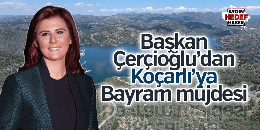 Başkan Çerçioğlu'dan Koçarlı'ya Bayram müjdesi