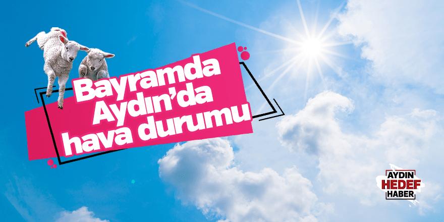 Bayramda Aydın'da hava durumu