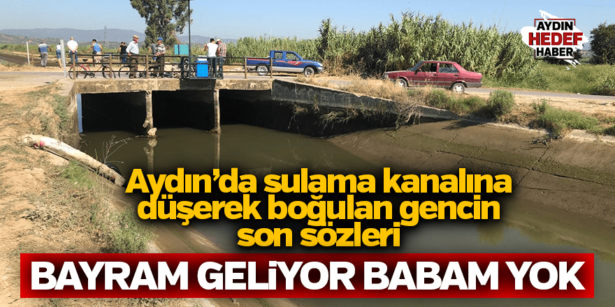 Sulama kanalında kaybolan 2 kişiden birinin cesedi bulundu