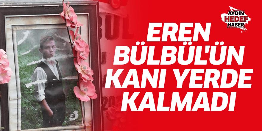 Eren Bülbül'ün kanı yerde kalmadı