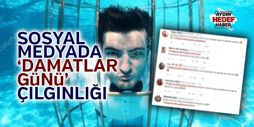 Sosyal medyada 'Damatlar Günü' çılgınlığı