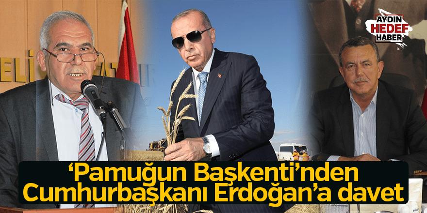 'Pamuğun Başkenti'nden Cumhurbaşkanı Erdoğan'a davet