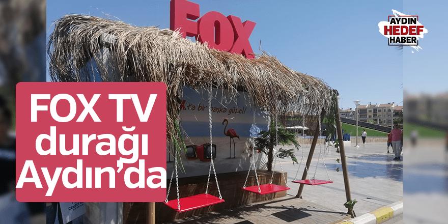 FOX TV durağı Aydın'da
