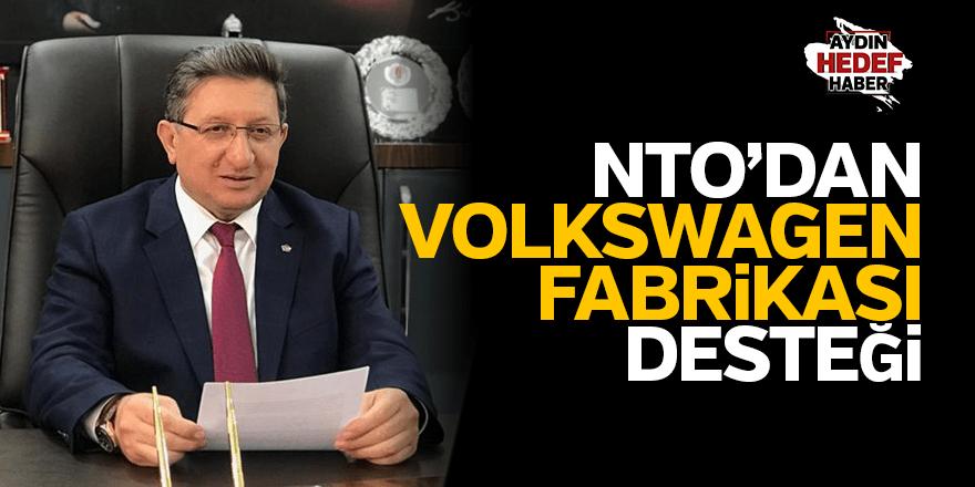 Nazilli Ticaret Odası'ndan Volkswagen fabrikası için destek