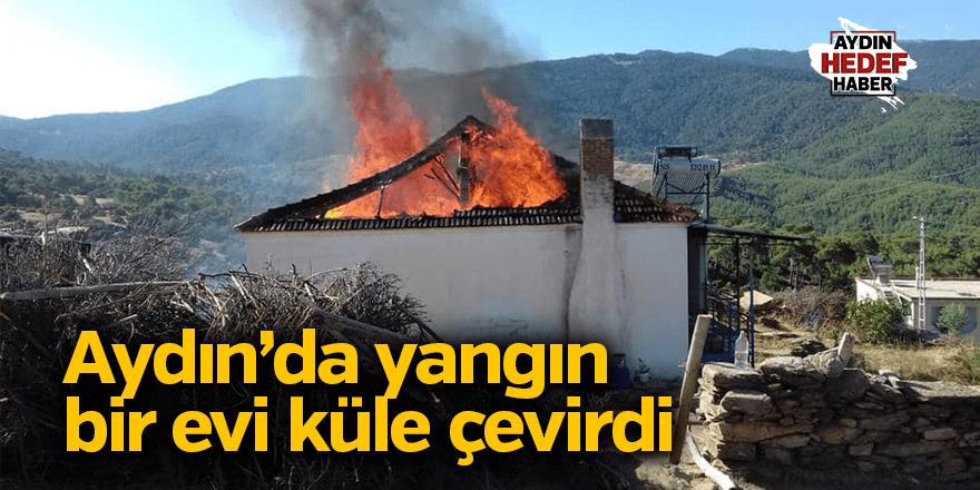 Yangın bir evi küle çevirdi