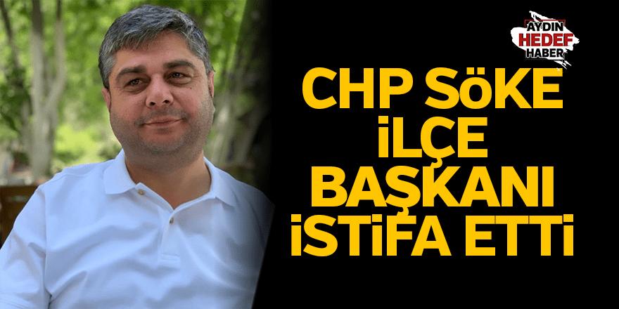 CHP Söke İlçe Başkanı istifa etti