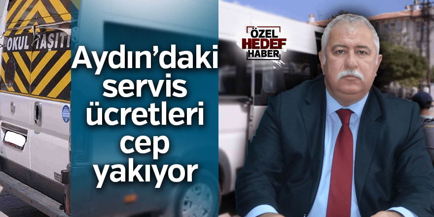 Aydın'daki servis ücretleri cep yakıyor