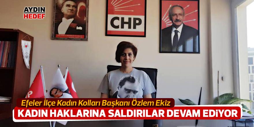"""""""Kadın haklarına saldırılar devam ediyor"""""""