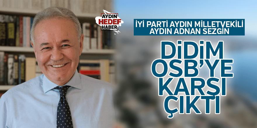 Sezgin, Didim OSB'ye karşı çıktı