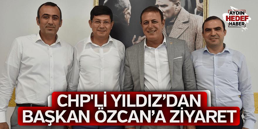 CHP'Lİ YILDIZ'DAN BAŞKAN ÖZCAN'A ZİYARET